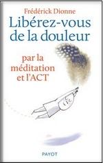 Libérez-vous de la douleur par la méditation et l'ACT
