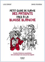 Petit guide de survie des patients face à la blouse blanche