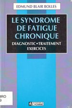 Le syndrome de fatigue chronique : diagnostic, traitement, exercices