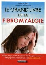 Le grand livre de la fibromyalgie