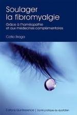 Soulager la fibromyalgie : grâce à l'homéopathie